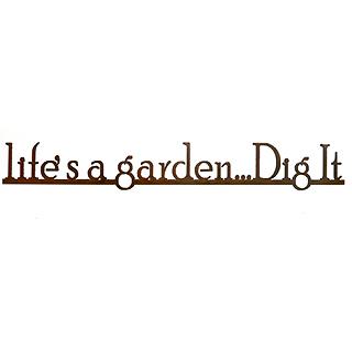 Life's a Garden Rusty Outdoor Wall Sign